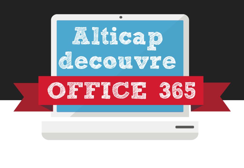 ALTICAP DECOUVRE OFFICE 365